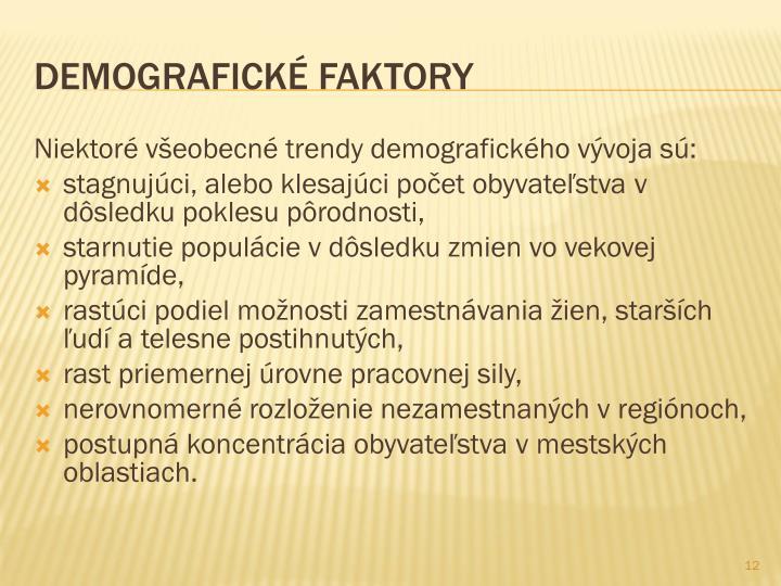 Niektoré všeobecné trendy demografického vývoja sú: