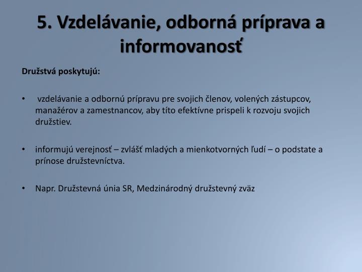 5. Vzdelávanie, odborná príprava a informovanosť