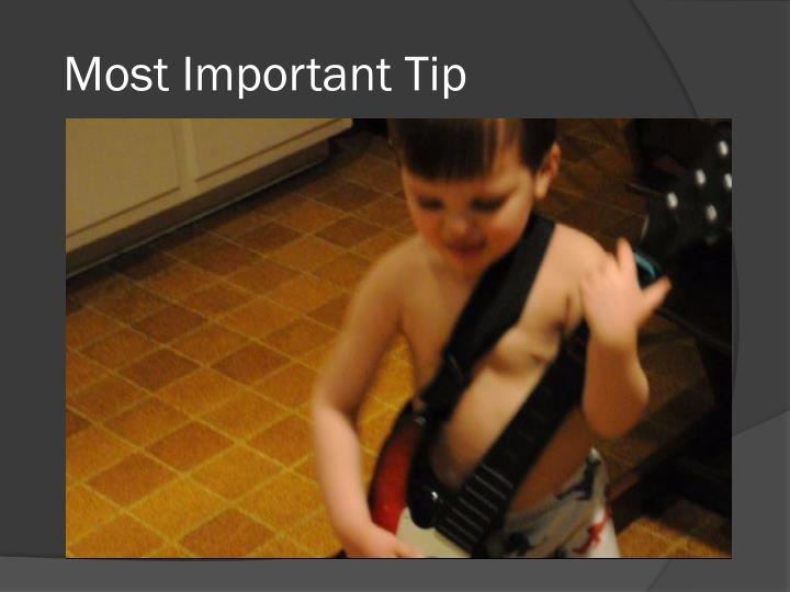 Most Important Tip
