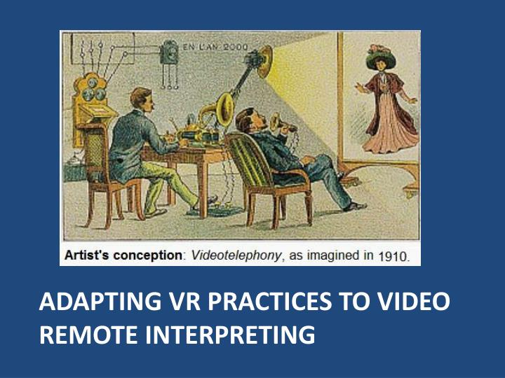 Adapting VR Practices to Video Remote Interpreting