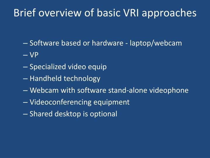 Brief overview of basic VRI approaches