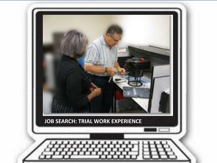 JOB SEARCH: TRIAL WORK EXPERIENCE