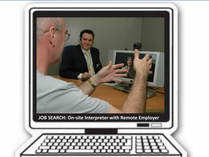 JOB SEARCH: On-site Interpreter with Remote Employer