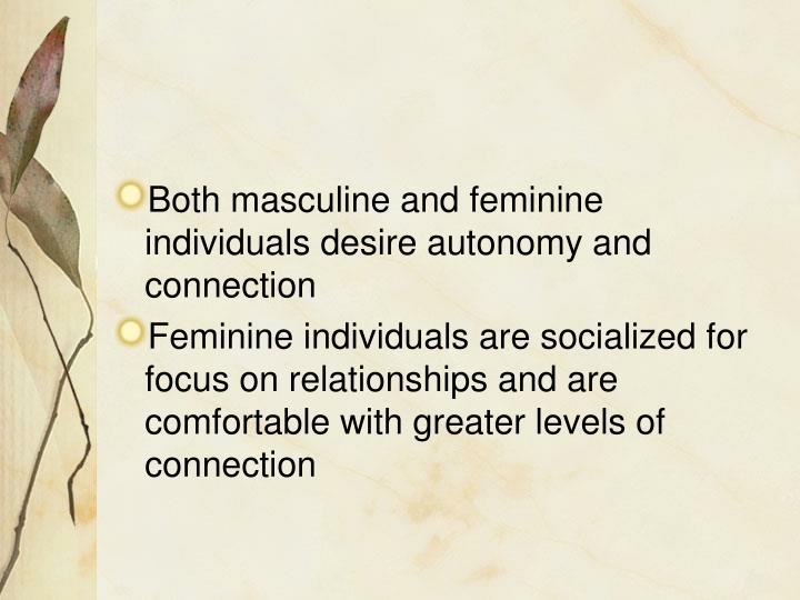 Both masculine and feminine individuals desire autonomy and connection