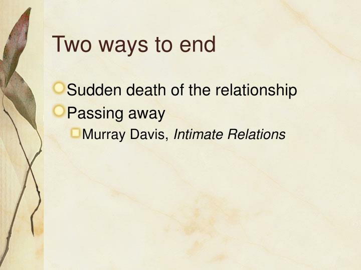 Two ways to end