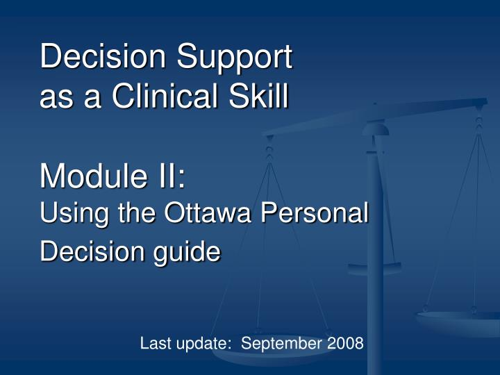 decision support as a clinical skill module ii using the ottawa personal decision guide