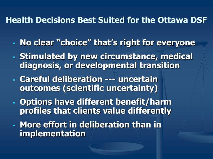 Health Decisions Best Suited for the Ottawa DSF