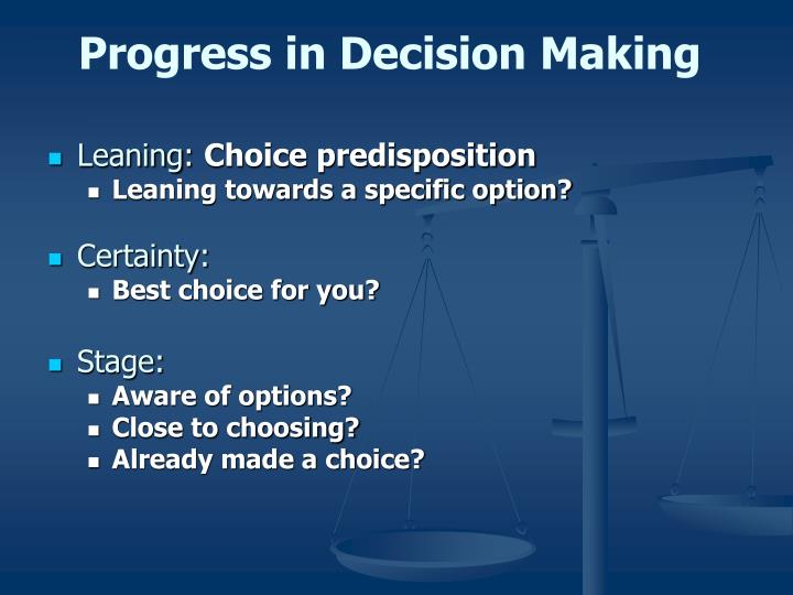 Progress in Decision Making