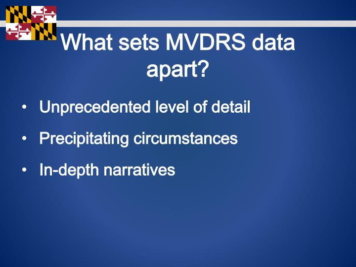 What sets MVDRS data apart?