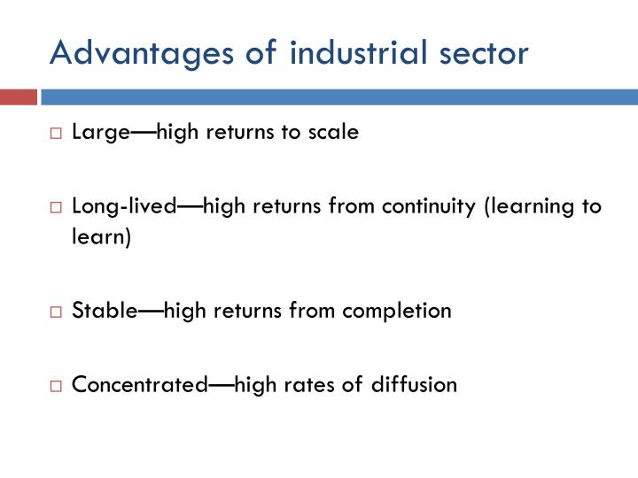 Advantages of industrial sector