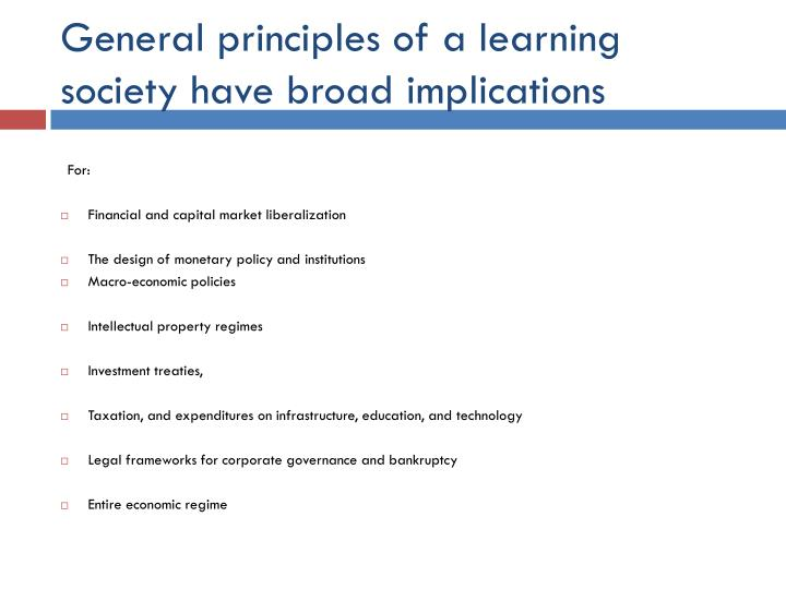 General principles of a learning society have broad implications