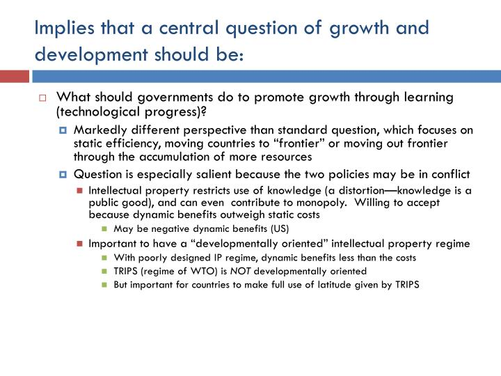 Implies that a central question of growth and development should be: