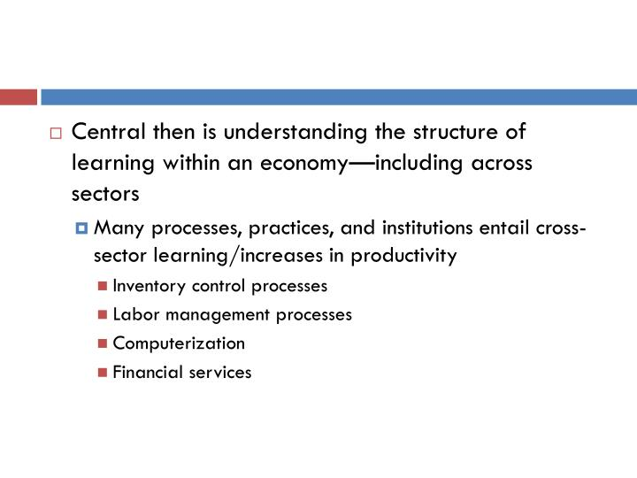 Central then is understanding the structure of learning within an economy—including across sectors