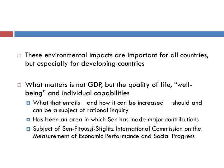 These environmental impacts are important for all countries, but especially for developing countries