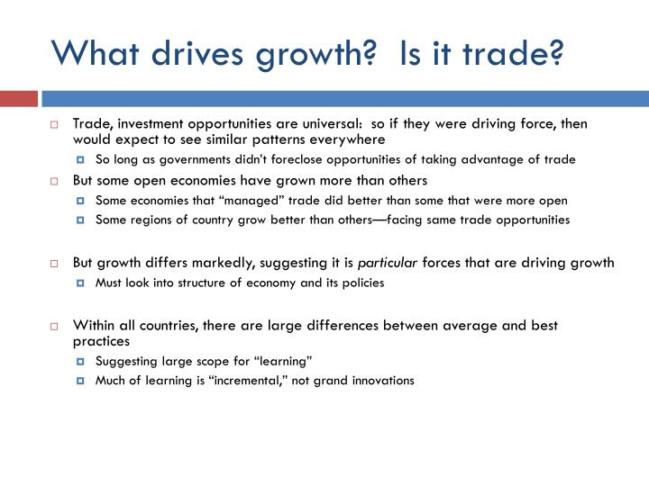 What drives growth?  Is it trade?