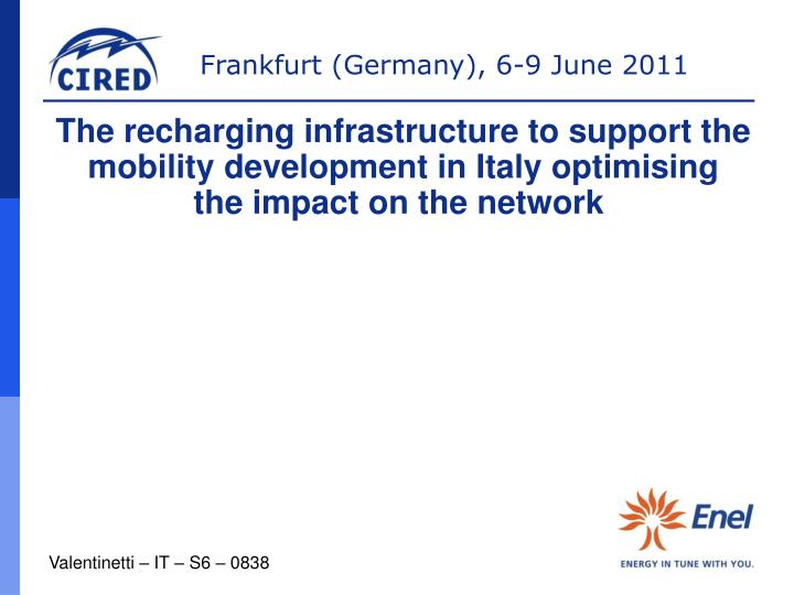 The recharging infrastructure to support the mobility development in Italy