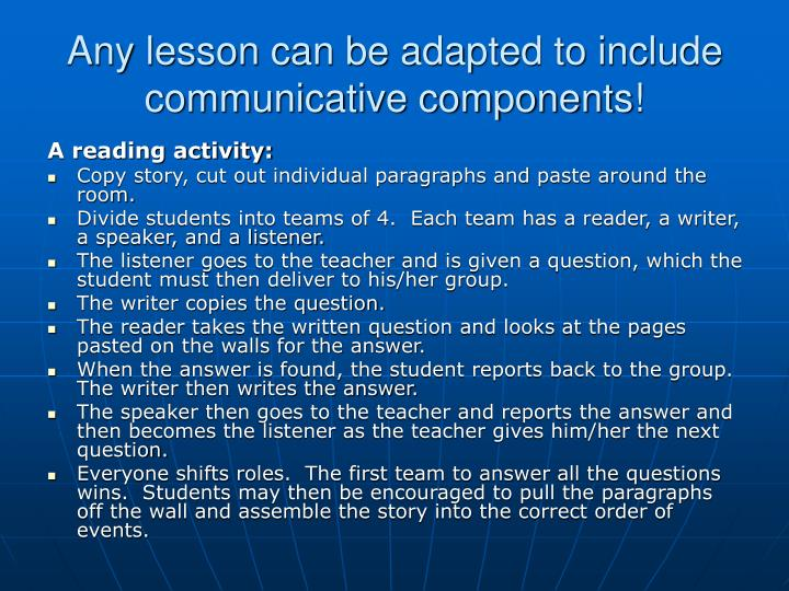 Any lesson can be adapted to include communicative components!