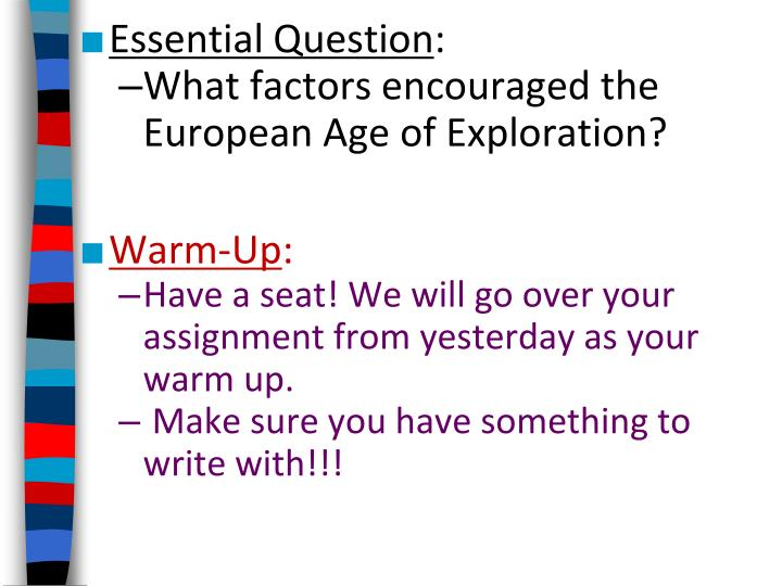 Age Of Exploration Ppt: Essential Question : What Factors Encouraged The