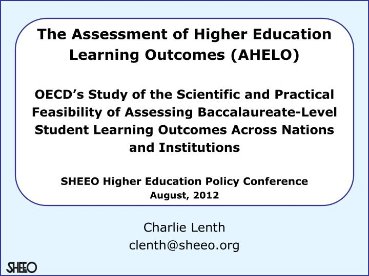 The Assessment of Higher Education Learning Outcomes (AHELO)