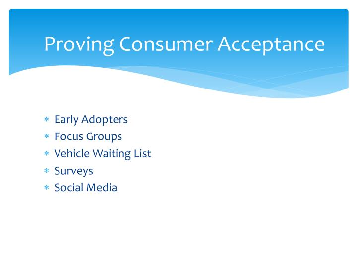Proving Consumer Acceptance