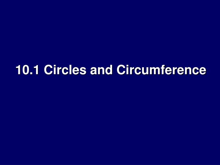 10.1 Circles and Circumference