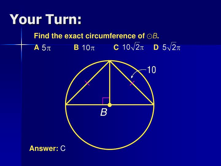 Find the exact circumference of      .