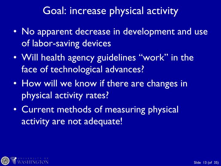 Goal: increase physical activity