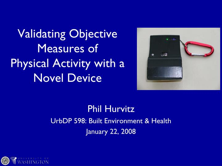 Validating objective measures of physical activity with a novel device