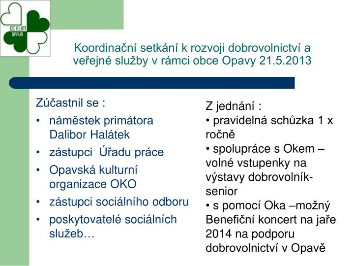 Koordinační setkání k rozvoji dobrovolnictví a veřejné služby v rámci obce Opavy 21.5.2013
