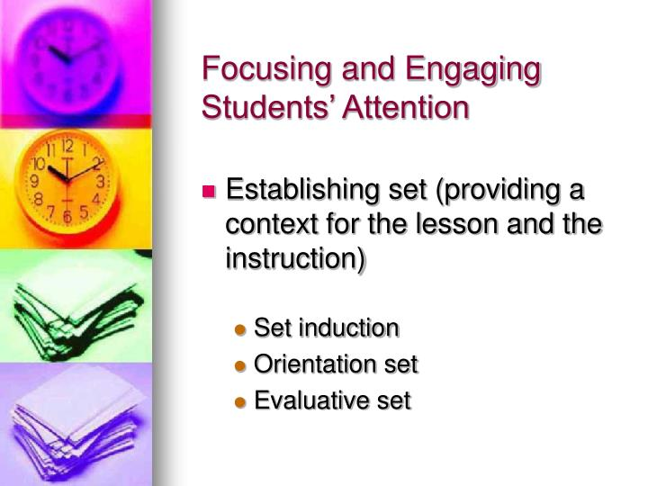 Focusing and Engaging Students' Attention