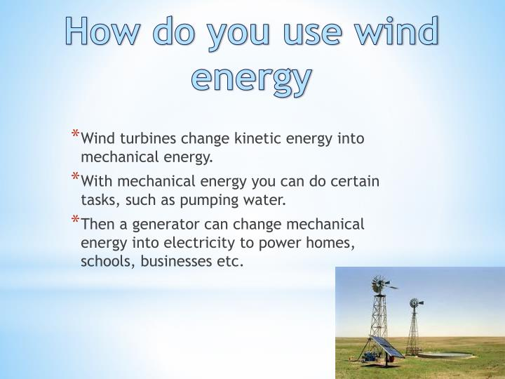 How do you use wind energy