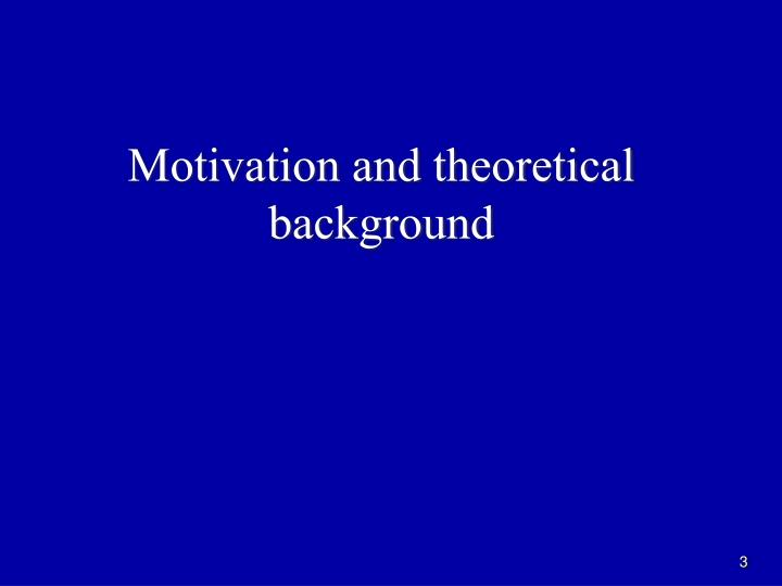 Motivation and theoretical background