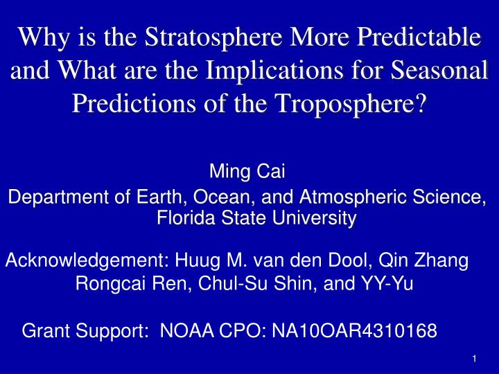 Why is the Stratosphere More Predictable and What are the Implications for Seasonal Predictions of the Troposphere?
