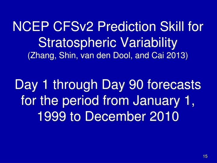 NCEP CFSv2 Prediction Skill for Stratospheric Variability