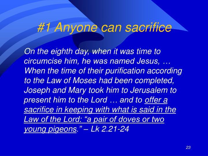 #1 Anyone can sacrifice