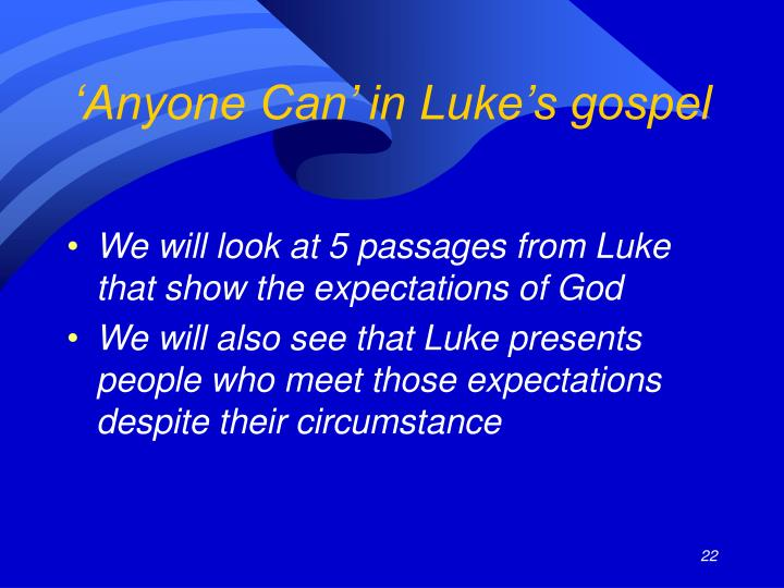 'Anyone Can' in Luke's gospel