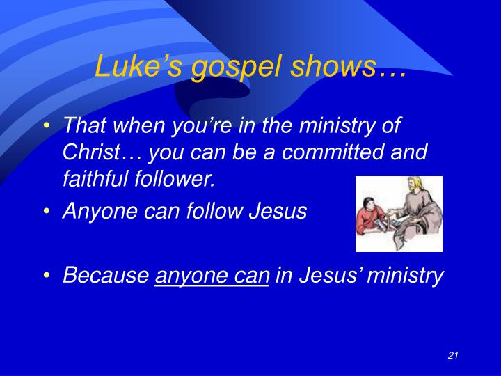Luke's gospel shows…