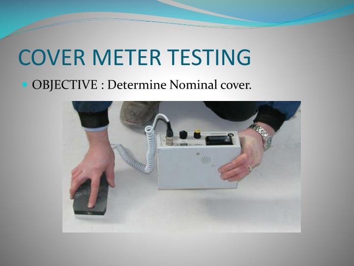 COVER METER TESTING