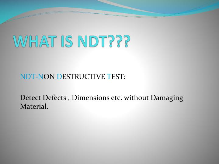WHAT IS NDT???