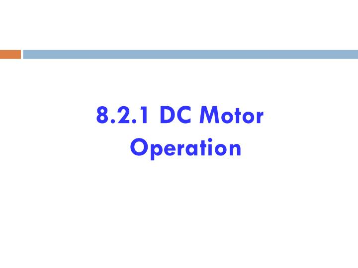 8.2.1 DC Motor Operation