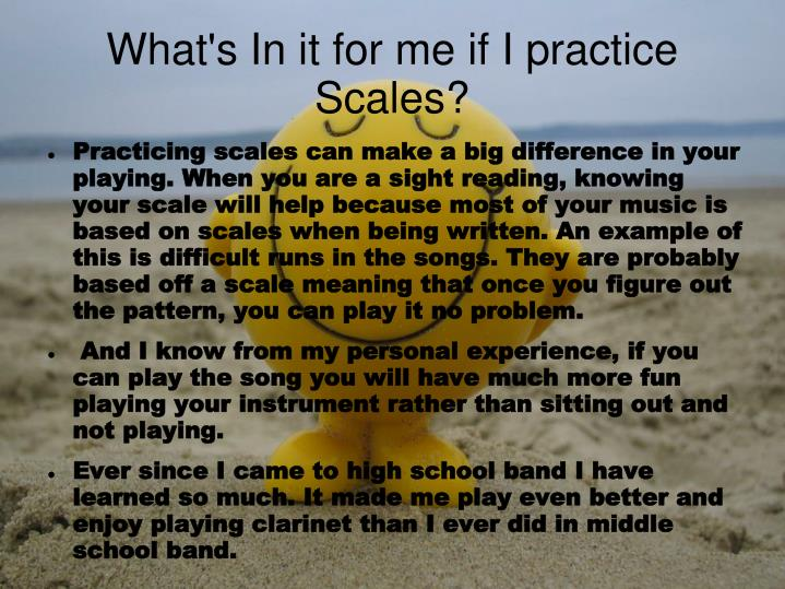 What's In it for me if I practice Scales?