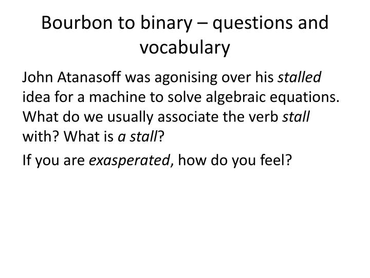 Bourbon to binary – questions and vocabulary