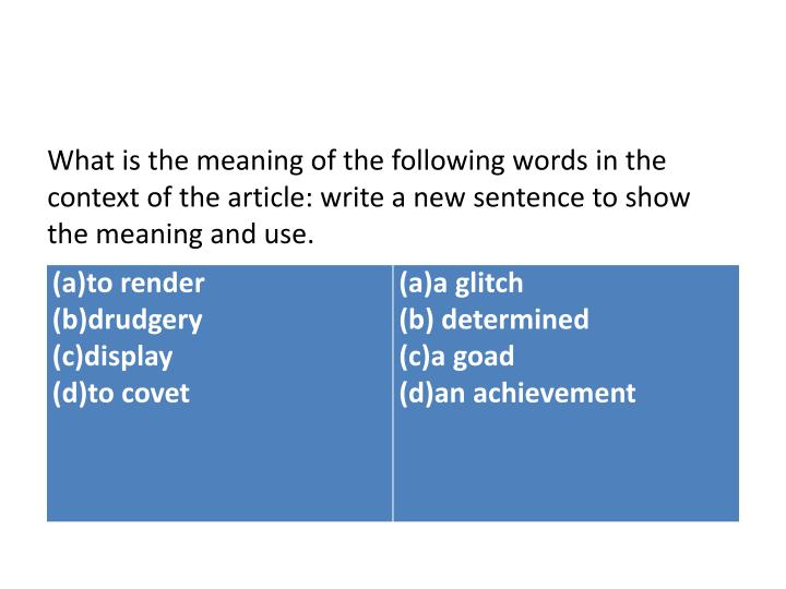 What is the meaning of the following words in the context of the article: write a new sentence to show the meaning and use.