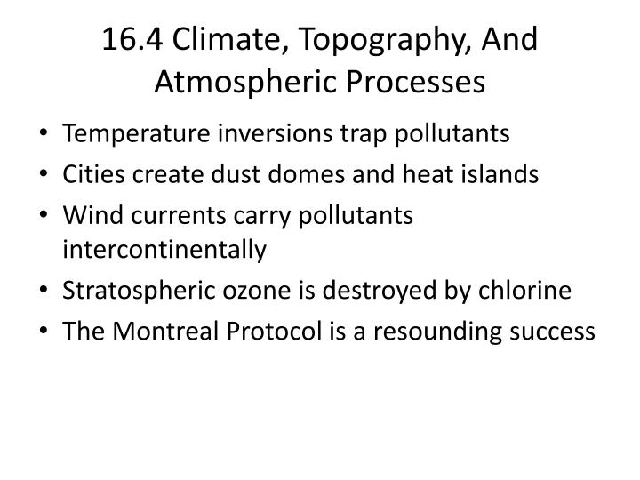 16.4 Climate, Topography, And Atmospheric Processes