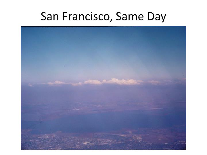 San Francisco, Same Day