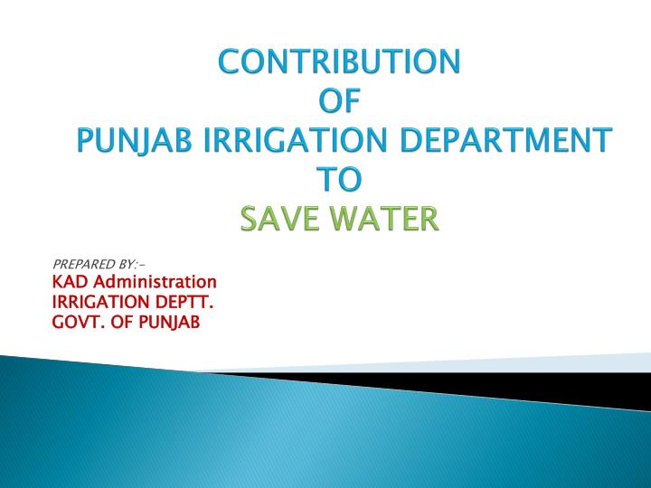 Contribution of punjab irrigation department to save water