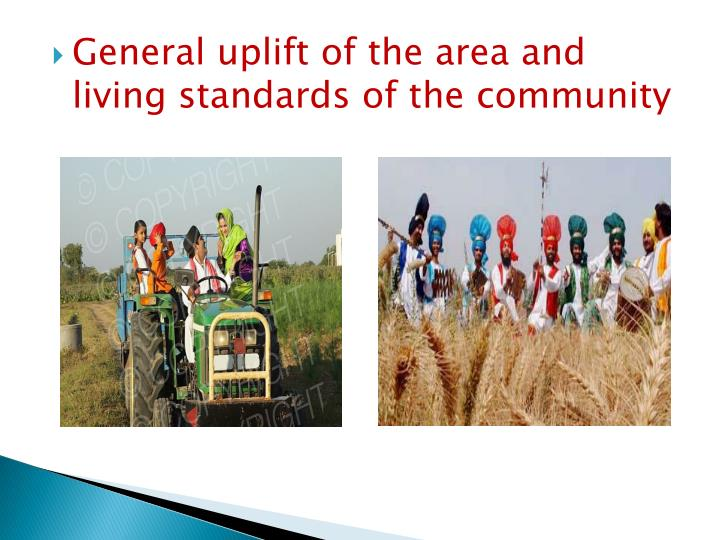 General uplift of the area and living standards of the community