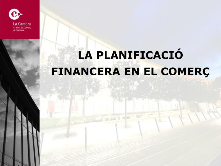 LA PLANIFICACIÓ FINANCERA EN EL COMERÇ