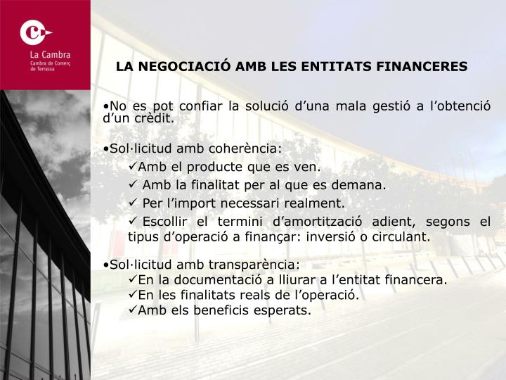 LA NEGOCIACIÓ AMB LES ENTITATS FINANCERES