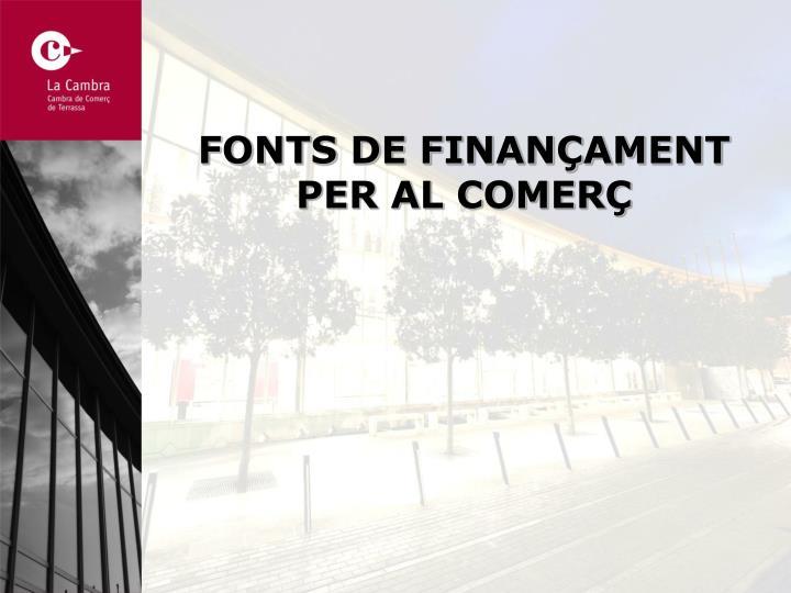 FONTS DE FINANÇAMENT PER AL COMERÇ